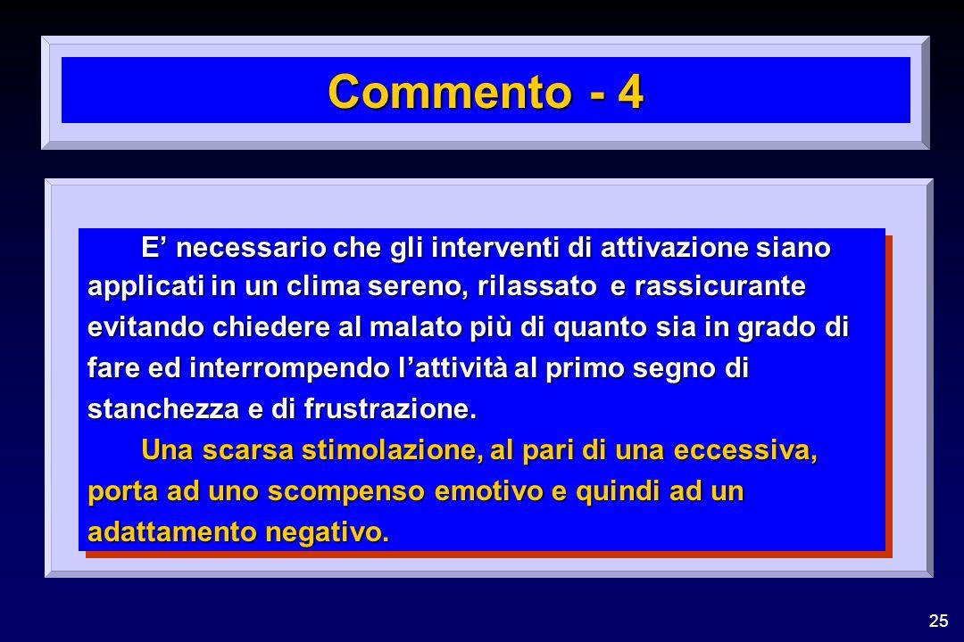 Commento - 4 E' necessario che gli interventi di attivazione siano