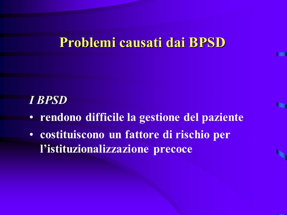 Problemi causati dai BPSD