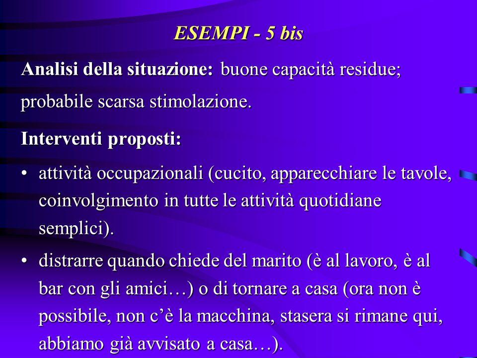 ESEMPI - 5 bis Analisi della situazione: buone capacità residue;