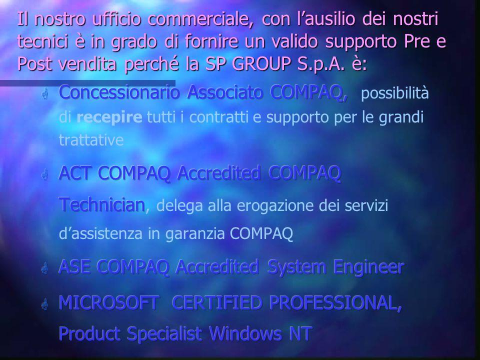 Il nostro ufficio commerciale, con l'ausilio dei nostri tecnici è in grado di fornire un valido supporto Pre e Post vendita perché la SP GROUP S.p.A. è: