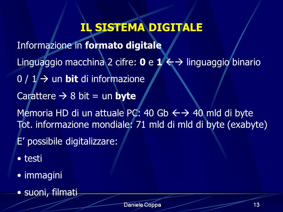 IL SISTEMA DIGITALE Informazione in formato digitale