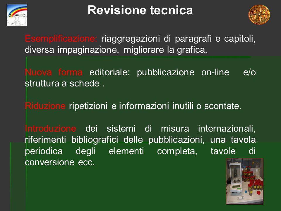 Revisione tecnica Esemplificazione: riaggregazioni di paragrafi e capitoli, diversa impaginazione, migliorare la grafica.