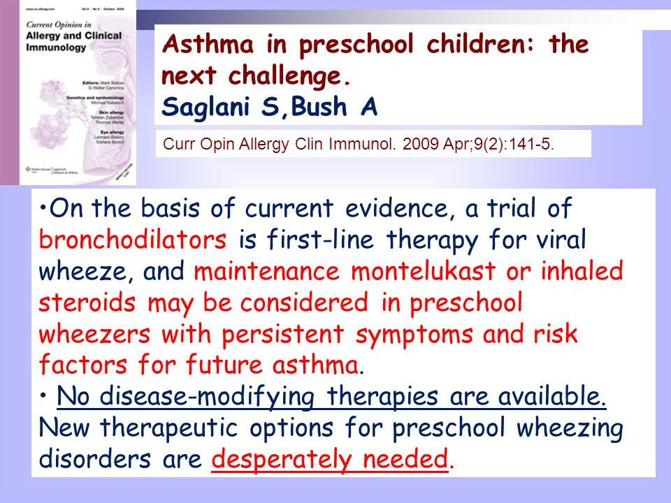 Asthma in preschool children: the next challenge. Saglani S,Bush A