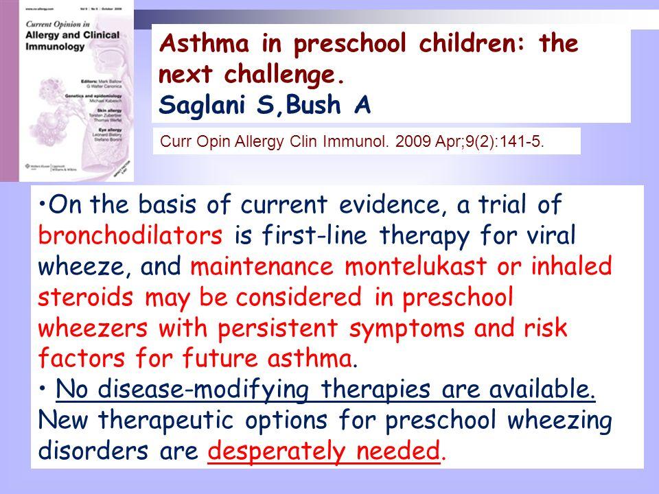 Asthma in preschool children: the next challenge. Saglani S,Bush A