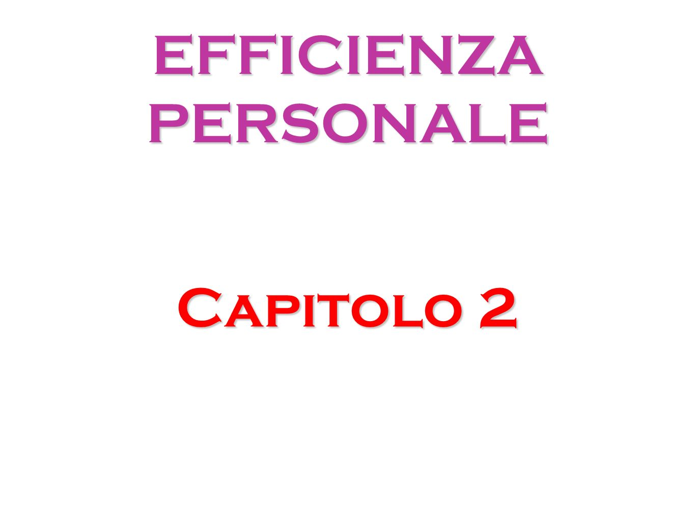 EFFICIENZA PERSONALE Capitolo 2