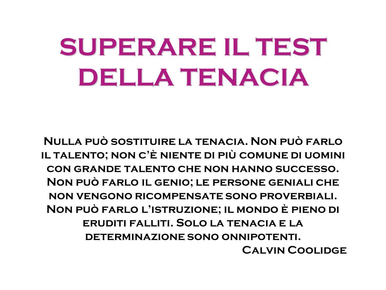 SUPERARE IL TEST DELLA TENACIA