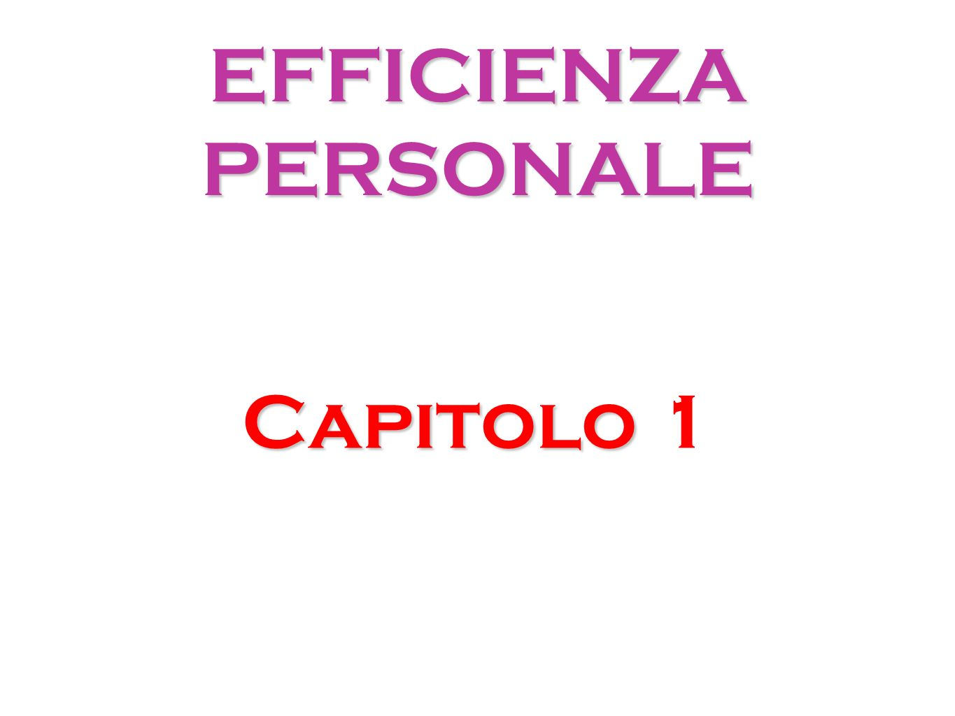 EFFICIENZA PERSONALE Capitolo 1