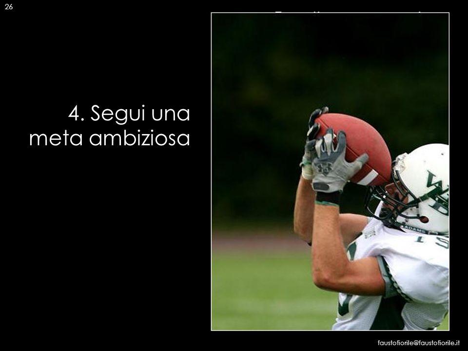 4. Segui una meta ambiziosa