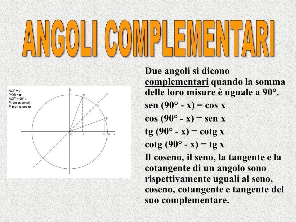 ANGOLI COMPLEMENTARI Due angoli si dicono complementari quando la somma delle loro misure è uguale a 90°.