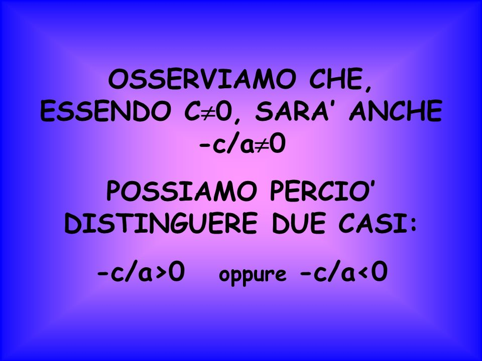 OSSERVIAMO CHE, ESSENDO C0, SARA' ANCHE -c/a0
