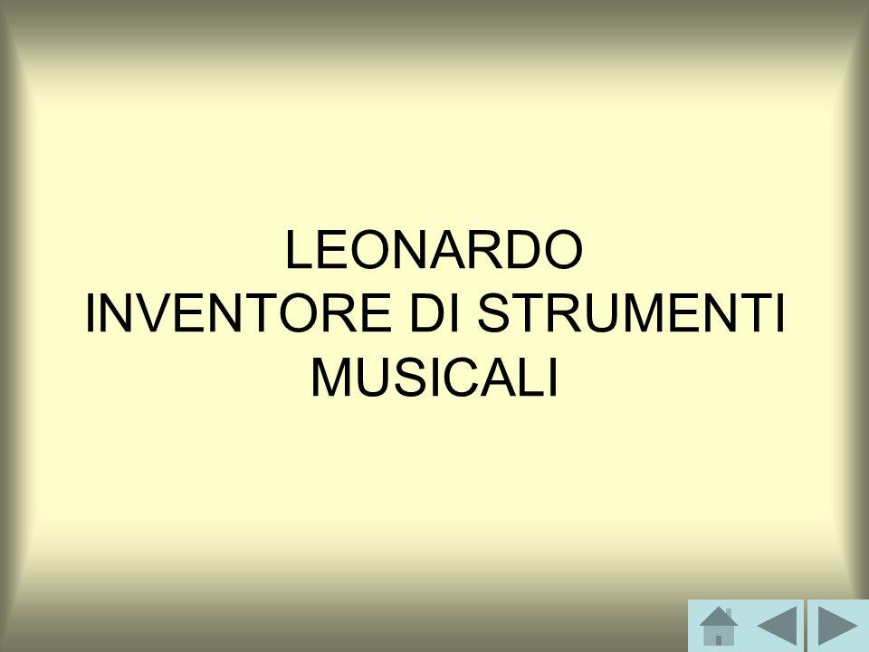 LEONARDO INVENTORE DI STRUMENTI MUSICALI
