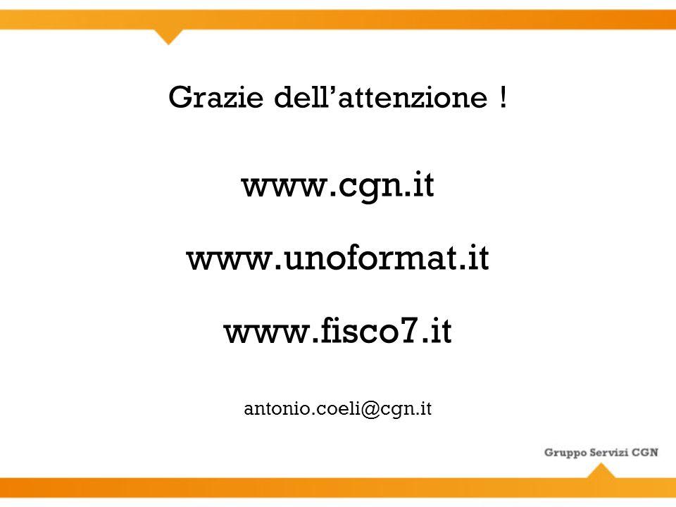 Grazie dell'attenzione. www. cgn. it www. unoformat. it www. fisco7