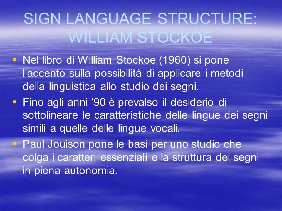 SIGN LANGUAGE STRUCTURE: WILLIAM STOCKOE