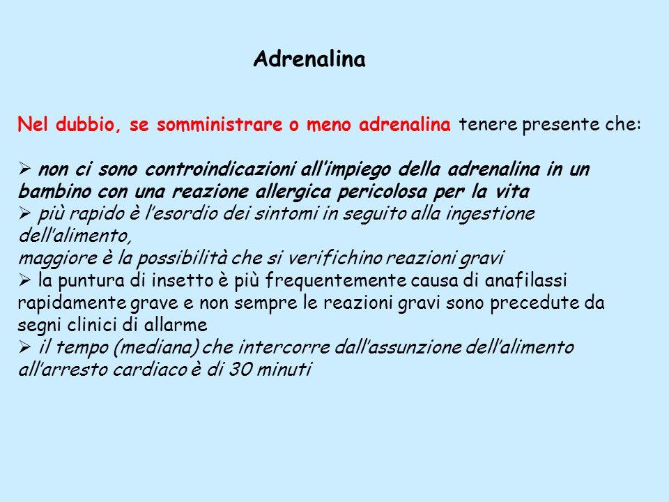 Adrenalina Nel dubbio, se somministrare o meno adrenalina tenere presente che: non ci sono controindicazioni all'impiego della adrenalina in un.