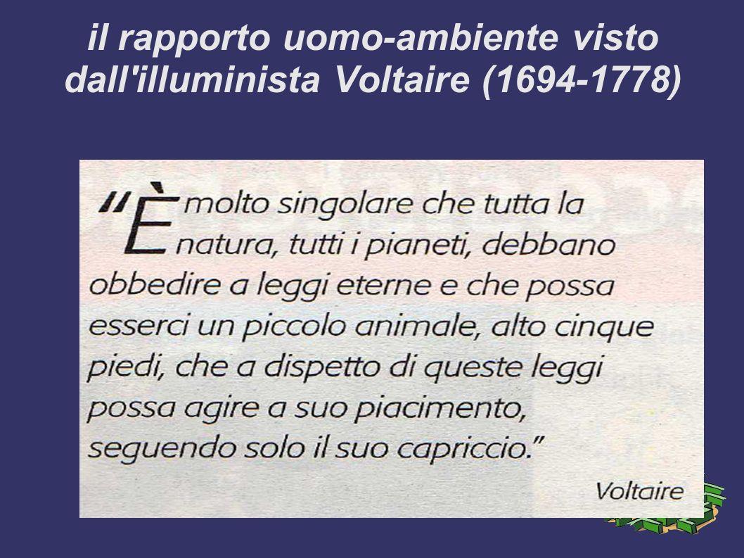 il rapporto uomo-ambiente visto dall illuminista Voltaire (1694-1778)