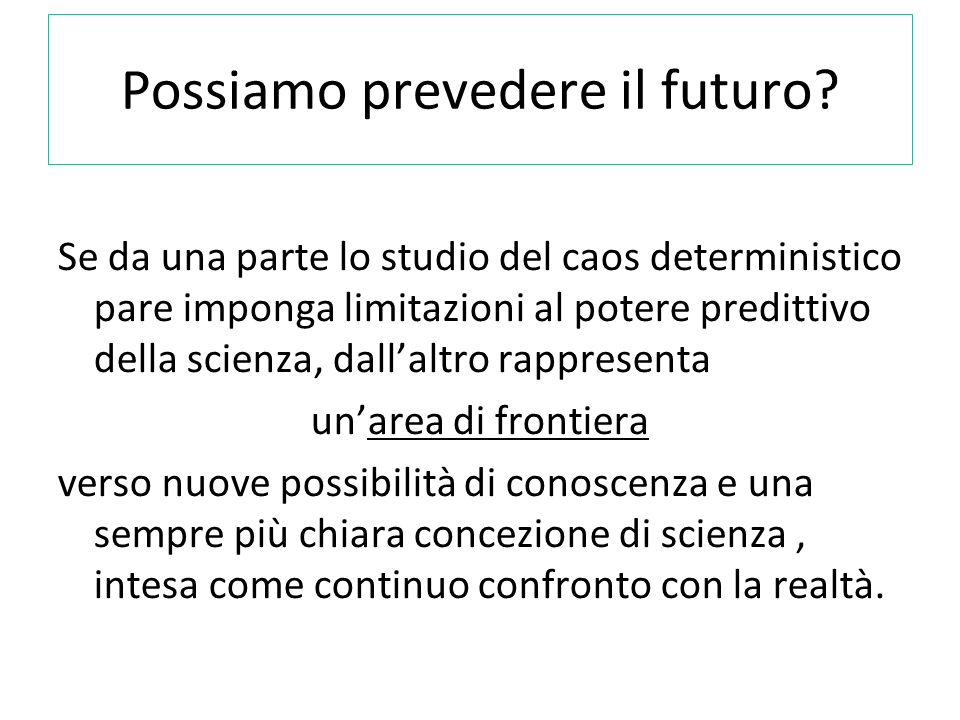 Possiamo prevedere il futuro