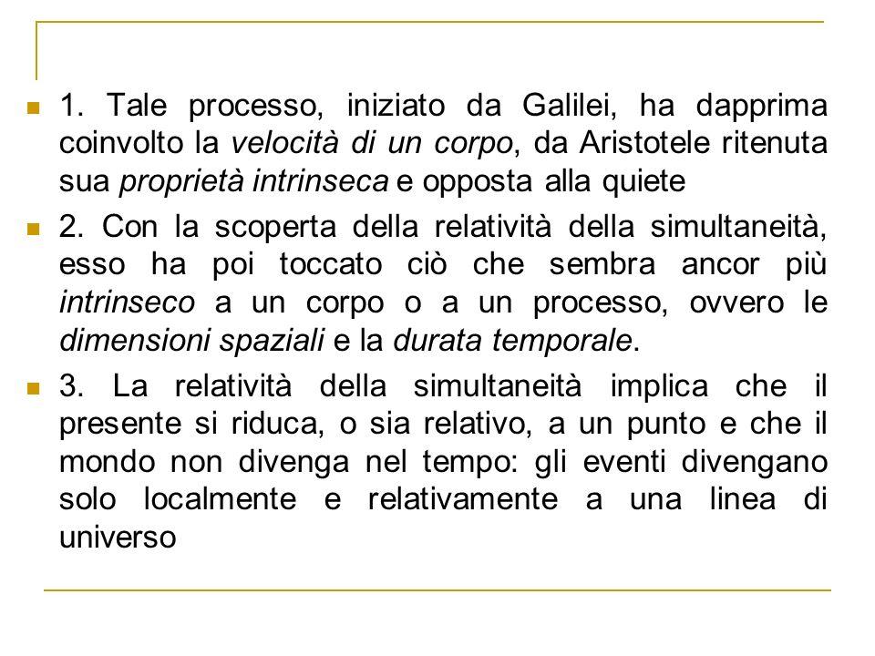 1. Tale processo, iniziato da Galilei, ha dapprima coinvolto la velocità di un corpo, da Aristotele ritenuta sua proprietà intrinseca e opposta alla quiete