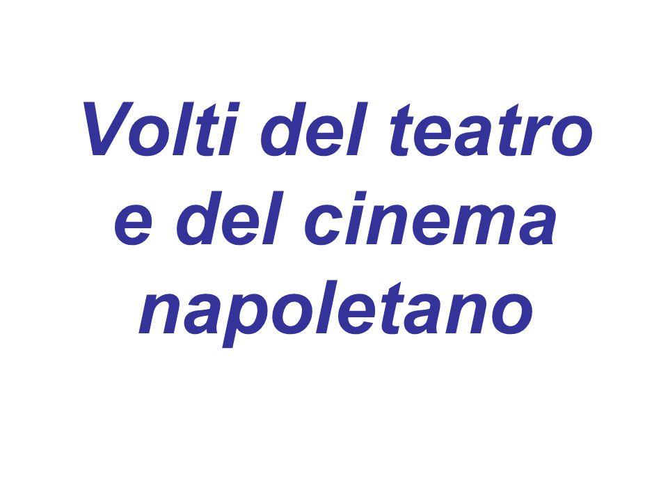 Volti del teatro e del cinema napoletano