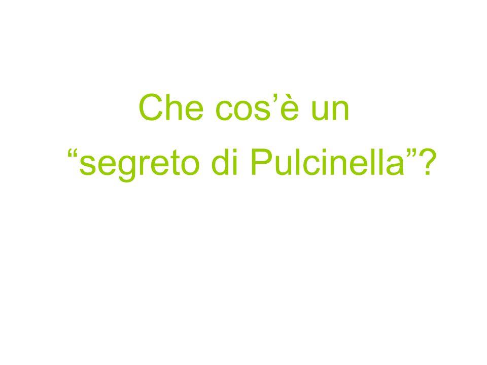 Che cos'è un segreto di Pulcinella