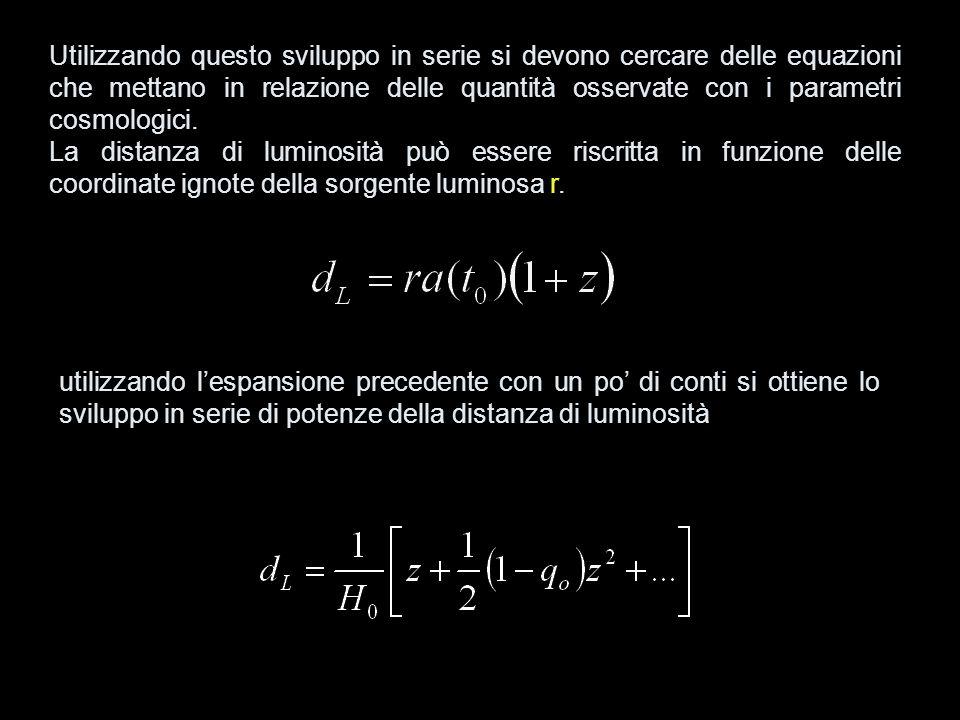 Utilizzando questo sviluppo in serie si devono cercare delle equazioni che mettano in relazione delle quantità osservate con i parametri cosmologici.