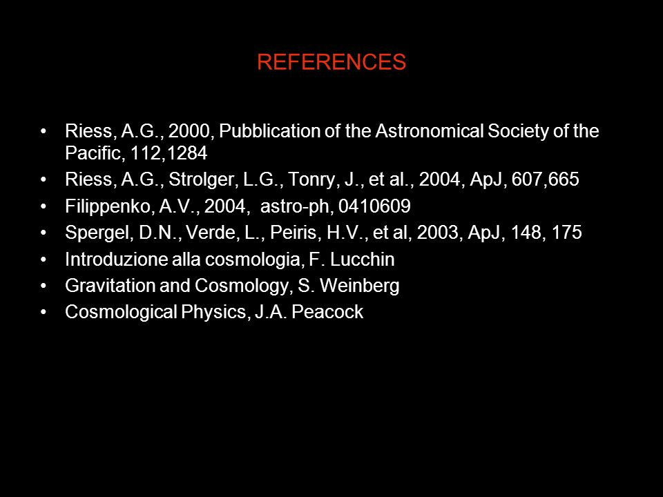 REFERENCES Riess, A.G., 2000, Pubblication of the Astronomical Society of the Pacific, 112,1284.