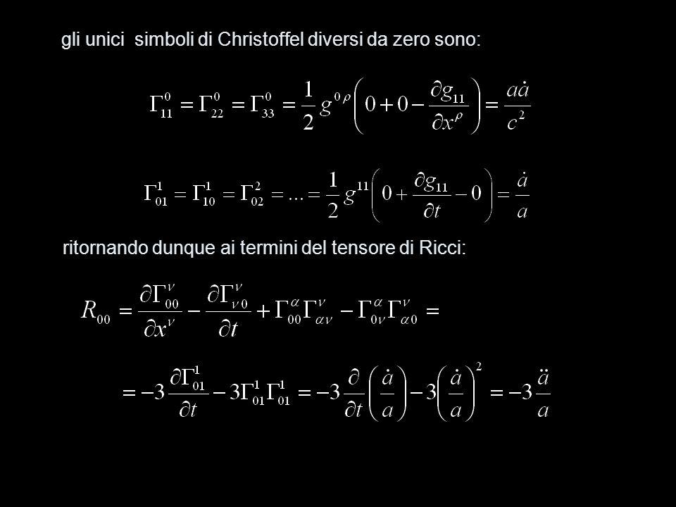 gli unici simboli di Christoffel diversi da zero sono: