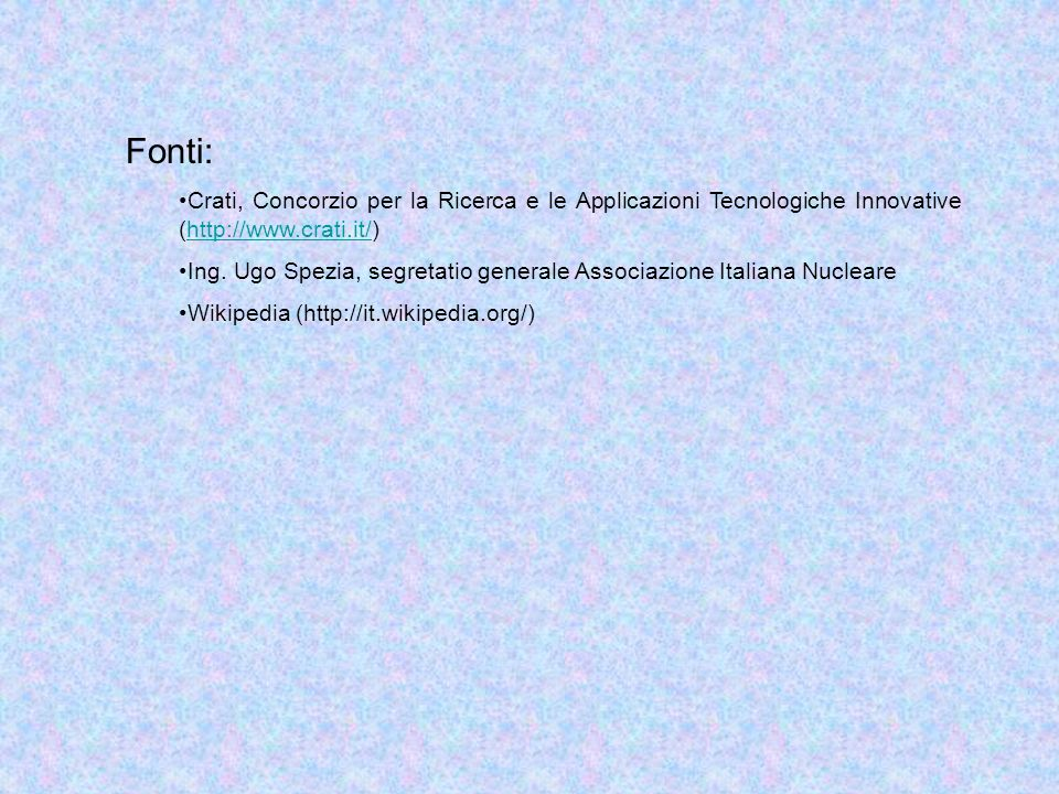 Fonti: Crati, Concorzio per la Ricerca e le Applicazioni Tecnologiche Innovative (http://www.crati.it/)