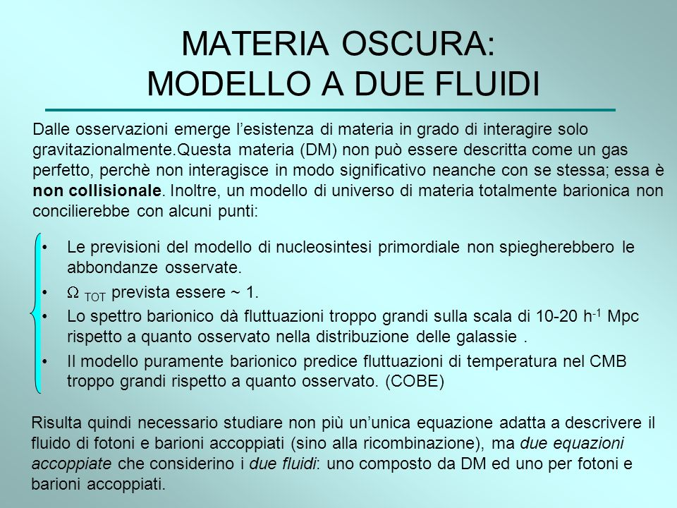 MATERIA OSCURA: MODELLO A DUE FLUIDI