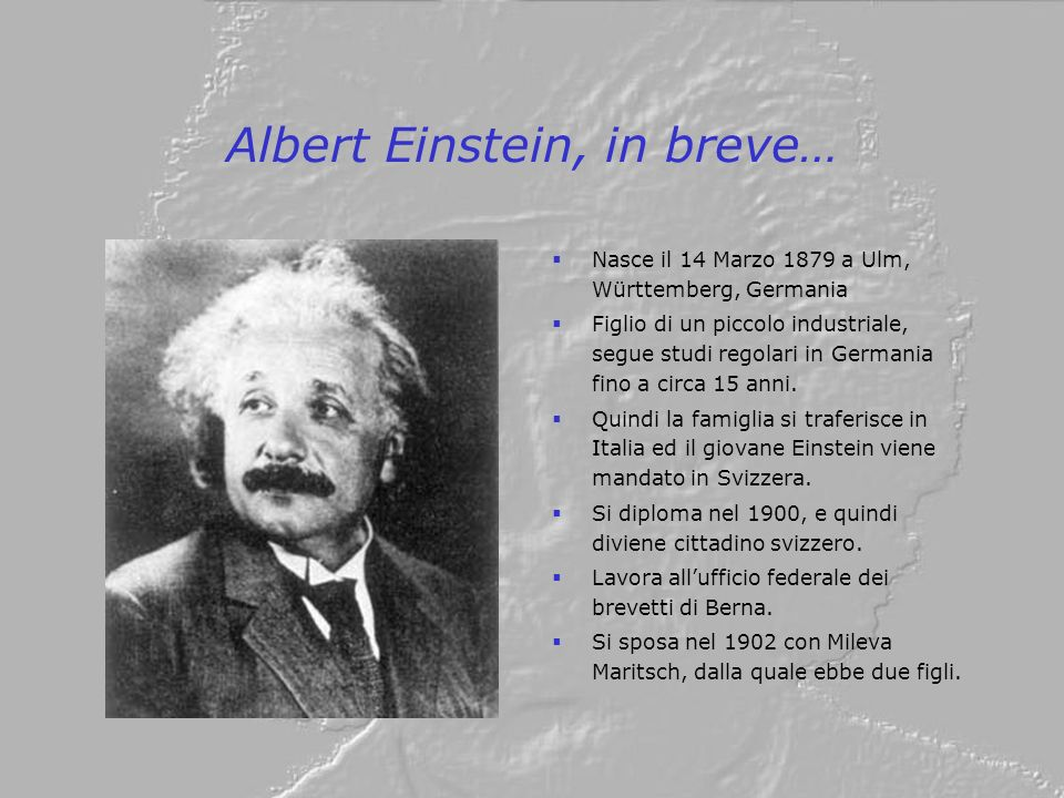 Albert Einstein, in breve…