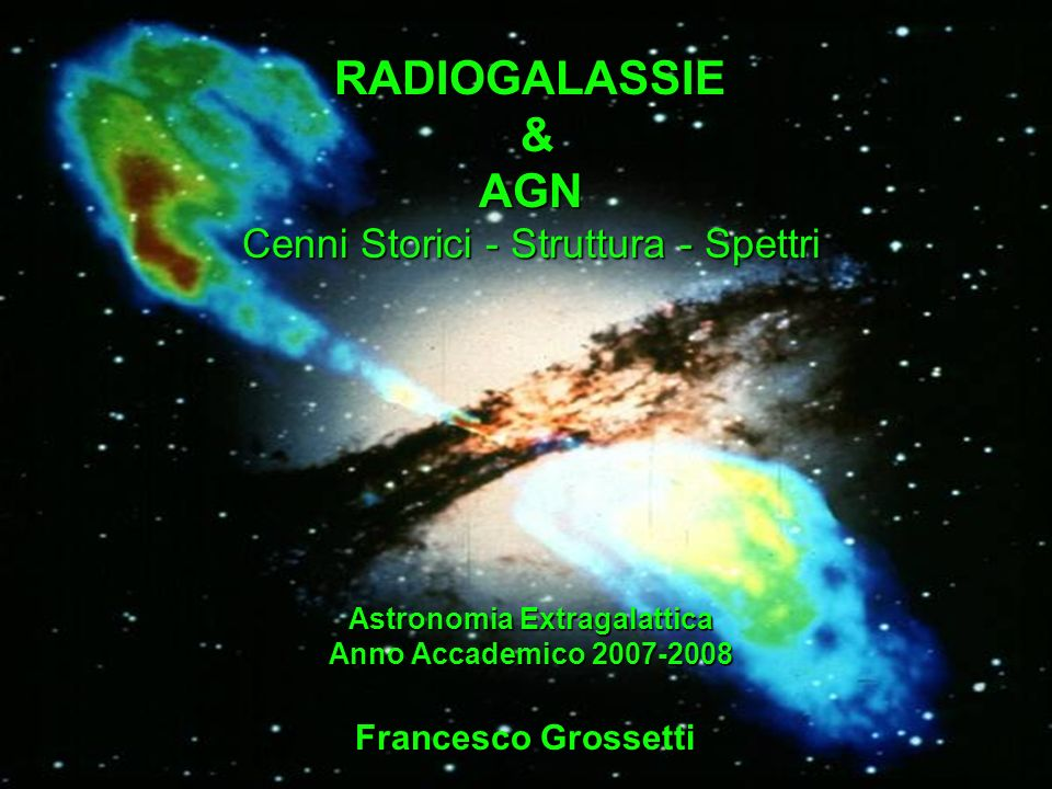 RADIOGALASSIE & AGN Cenni Storici - Struttura - Spettri