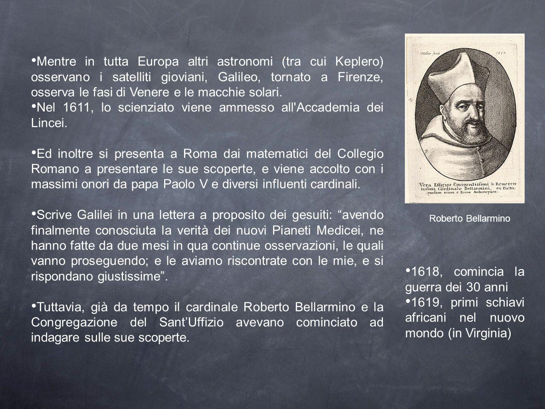 Nel 1611, lo scienziato viene ammesso all Accademia dei Lincei.