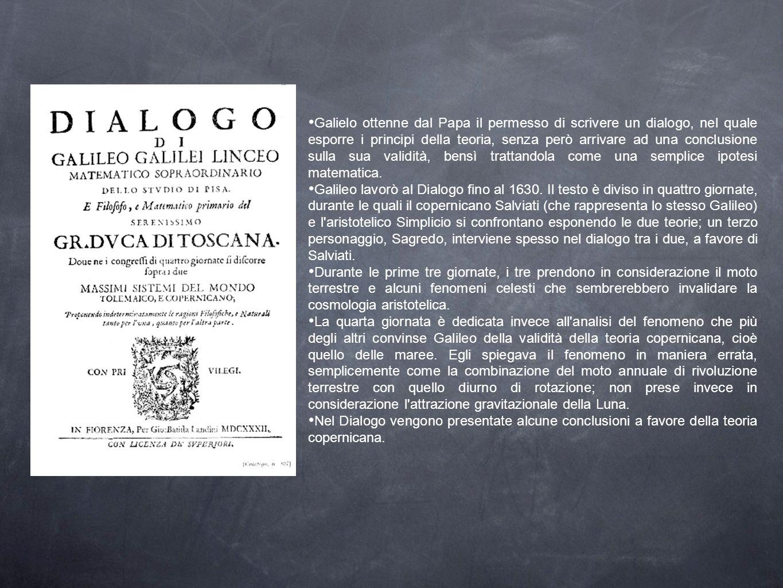 Galielo ottenne dal Papa il permesso di scrivere un dialogo, nel quale esporre i principi della teoria, senza però arrivare ad una conclusione sulla sua validità, bensì trattandola come una semplice ipotesi matematica.