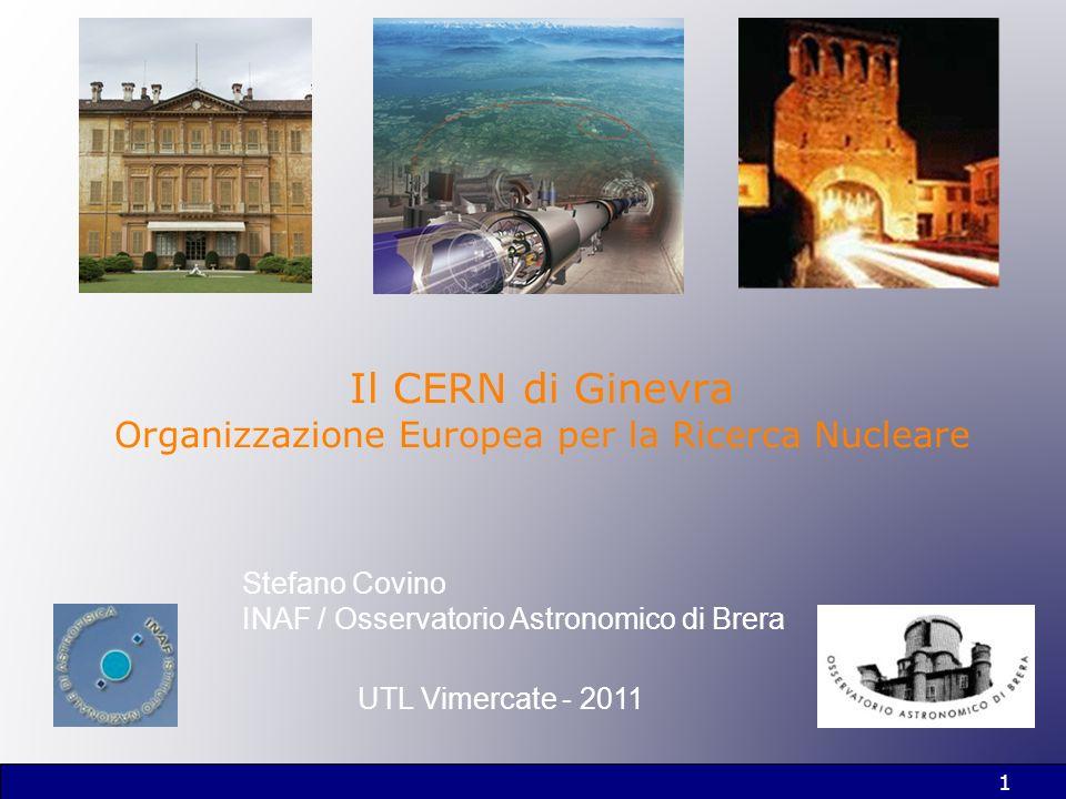 Il CERN di Ginevra Organizzazione Europea per la Ricerca Nucleare