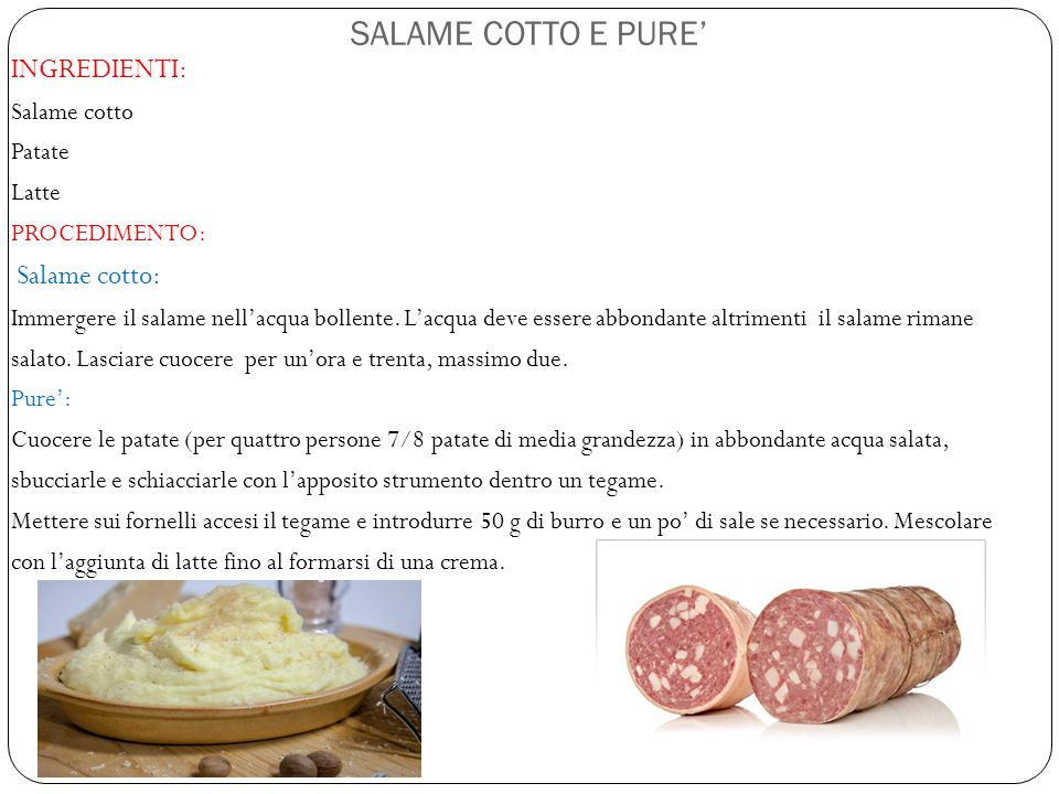 SALAME COTTO E PURE' INGREDIENTI: Salame cotto Patate Latte