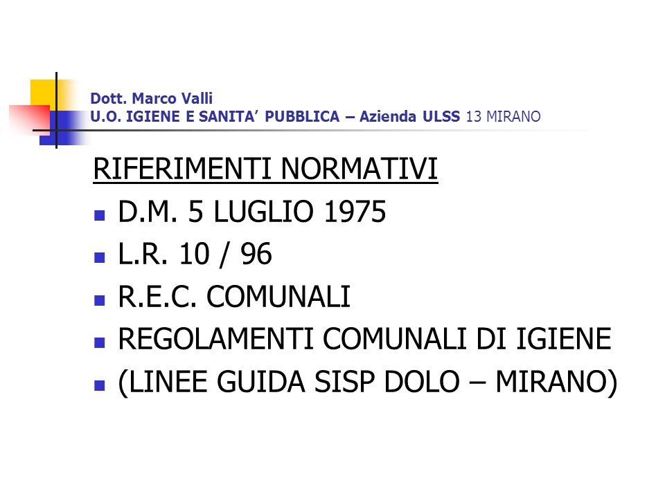 RIFERIMENTI NORMATIVI D.M. 5 LUGLIO 1975 L.R. 10 / 96 R.E.C. COMUNALI