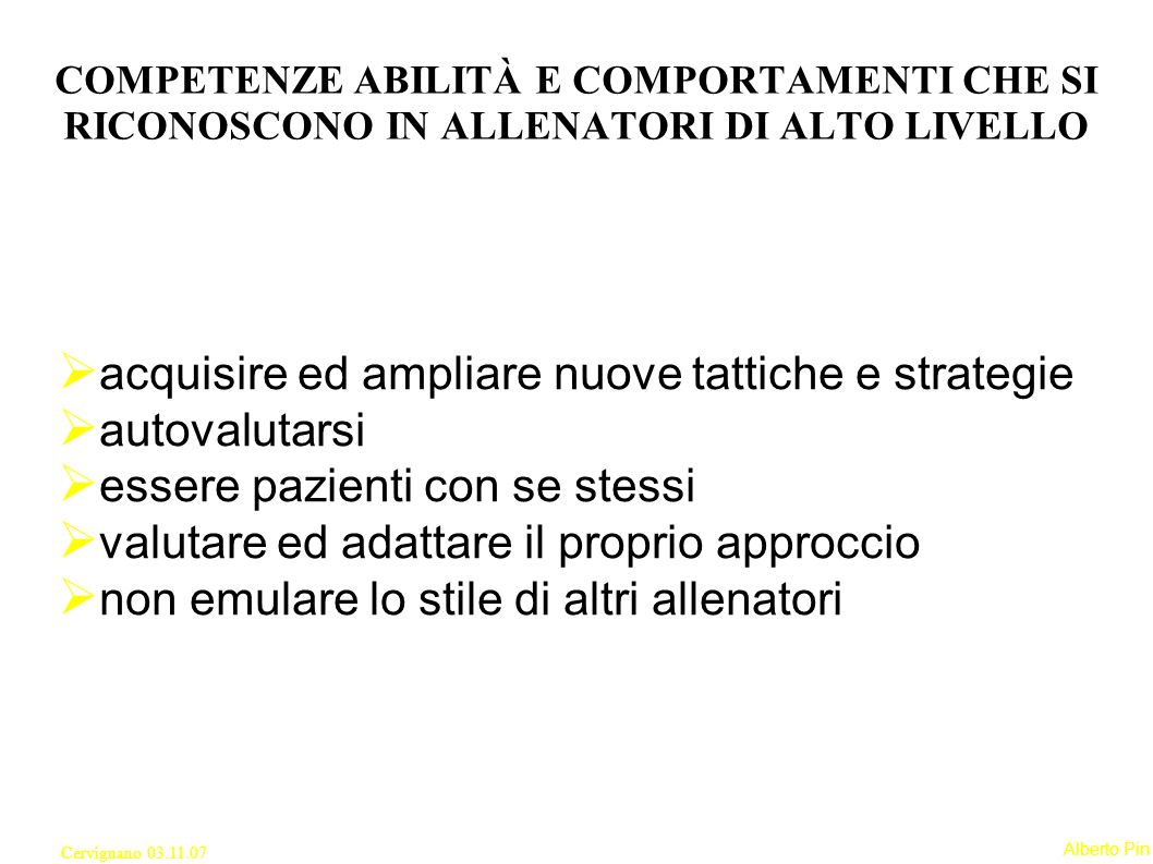 acquisire ed ampliare nuove tattiche e strategie autovalutarsi