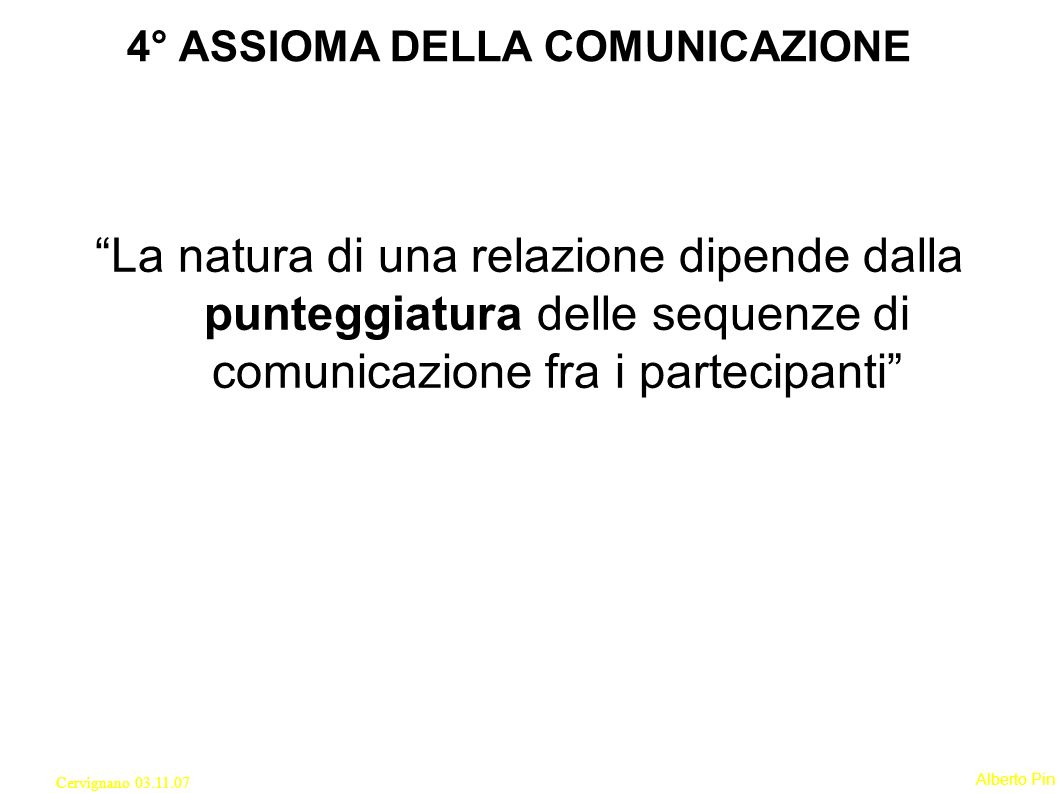 4° ASSIOMA DELLA COMUNICAZIONE