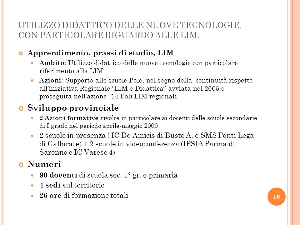 UTILIZZO DIDATTICO DELLE NUOVE TECNOLOGIE, CON PARTICOLARE RIGUARDO ALLE LIM.