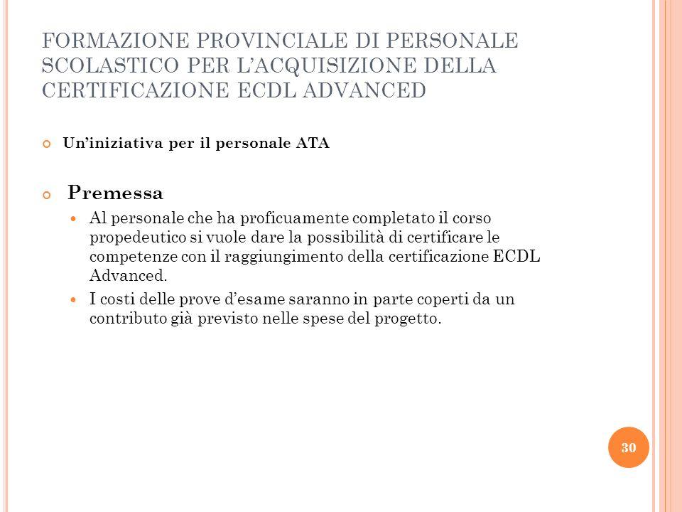 FORMAZIONE PROVINCIALE DI PERSONALE SCOLASTICO PER L'ACQUISIZIONE DELLA CERTIFICAZIONE ECDL ADVANCED