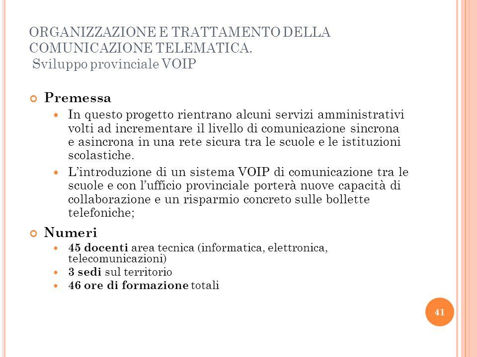 ORGANIZZAZIONE E TRATTAMENTO DELLA COMUNICAZIONE TELEMATICA