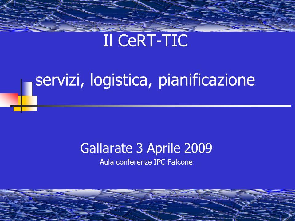 Il CeRT-TIC servizi, logistica, pianificazione