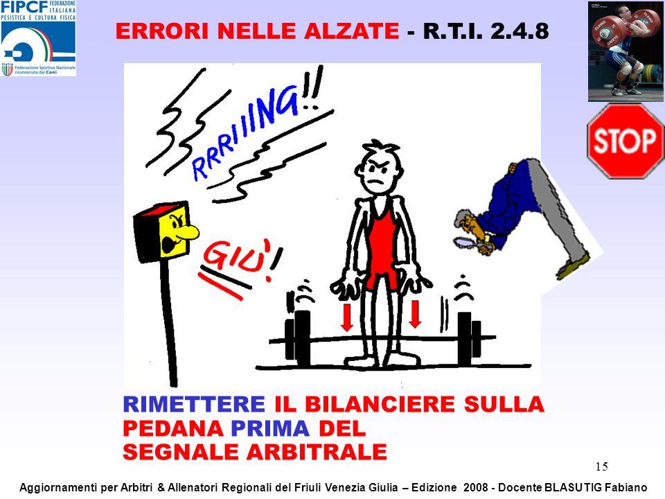ERRORI NELLE ALZATE - R.T.I. 2.4.8