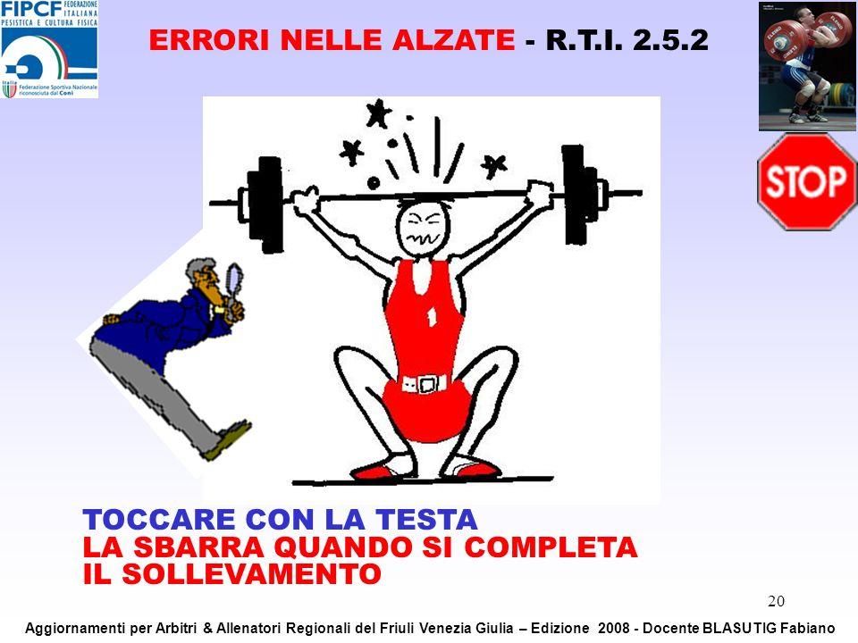 ERRORI NELLE ALZATE - R.T.I. 2.5.2