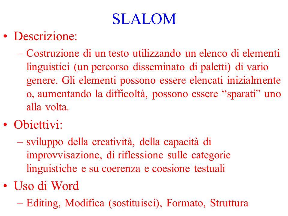 SLALOM Descrizione: Obiettivi: Uso di Word