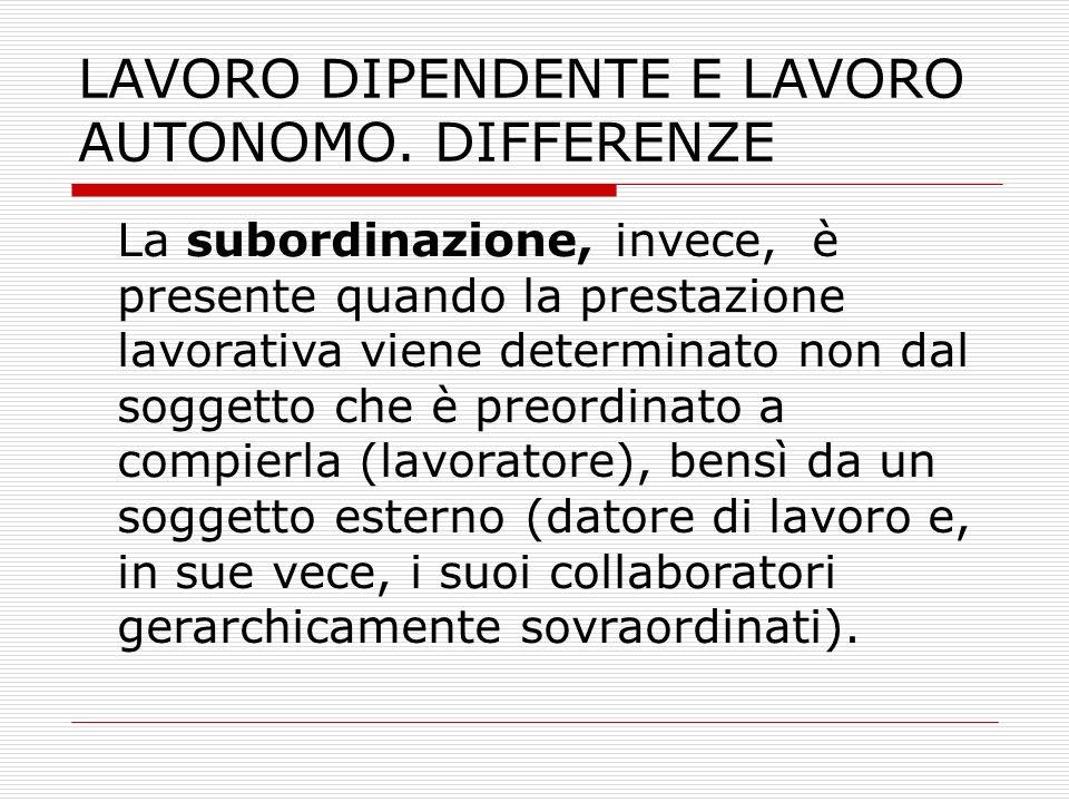 LAVORO DIPENDENTE E LAVORO AUTONOMO. DIFFERENZE