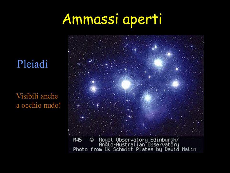 Ammassi aperti Pleiadi Visibili anche a occhio nudo!