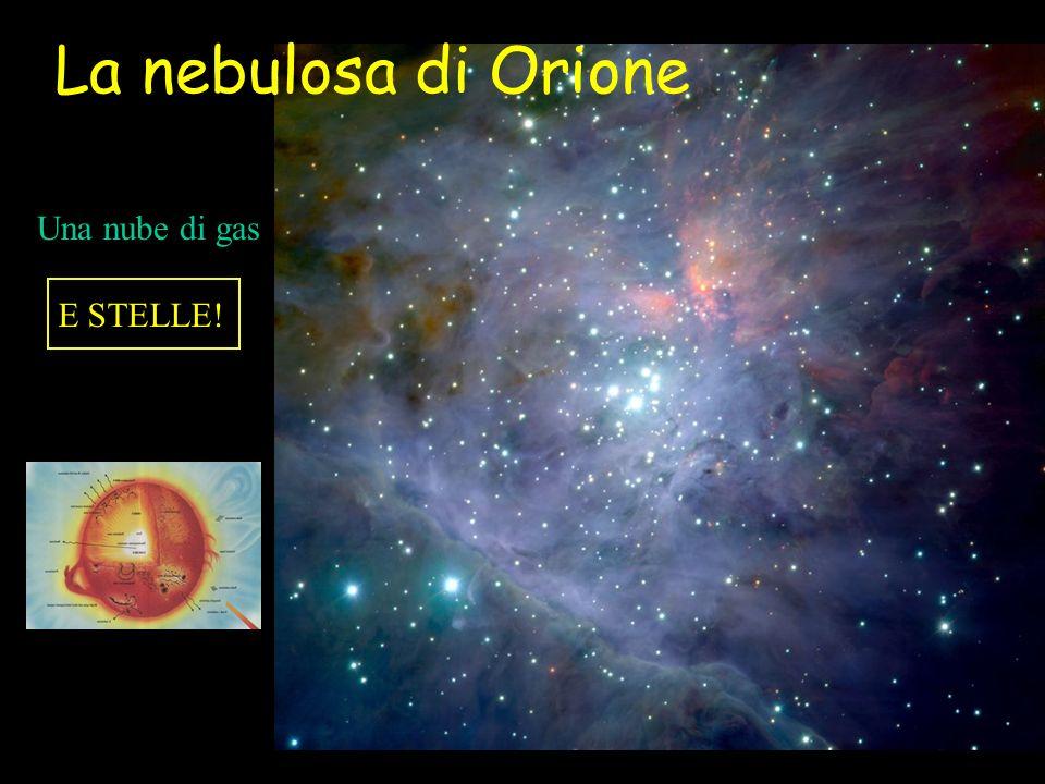 La nebulosa di Orione E STELLE! Una nube di gas