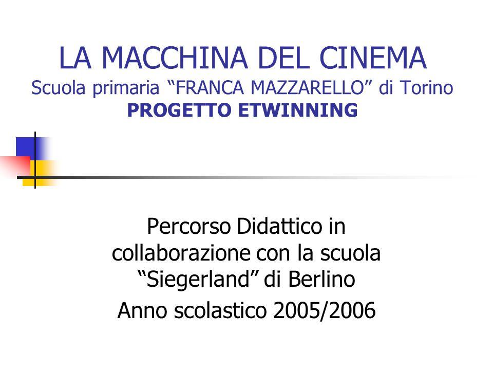 LA MACCHINA DEL CINEMA Scuola primaria FRANCA MAZZARELLO di Torino PROGETTO ETWINNING