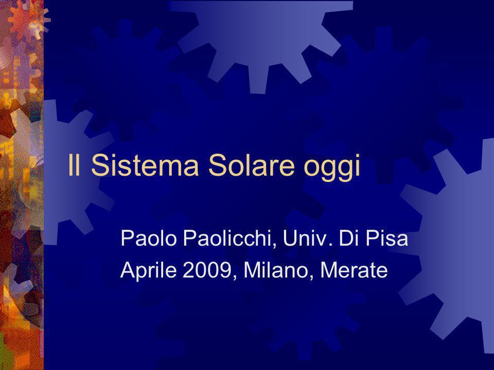 Paolo Paolicchi, Univ. Di Pisa Aprile 2009, Milano, Merate