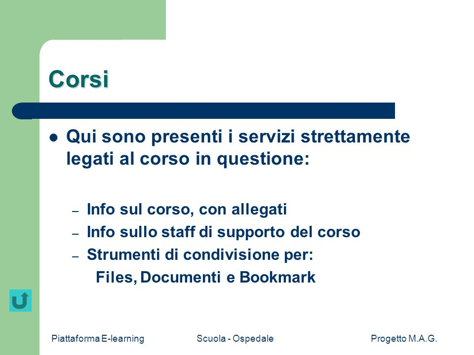 CorsiQui sono presenti i servizi strettamente legati al corso in questione: Info sul corso, con allegati.